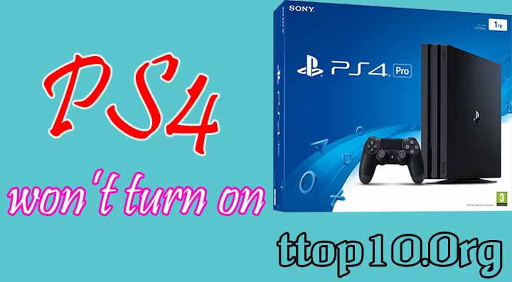 Solved] PS4 won\u0027t turn on Start up issue Fixed - Ttop10