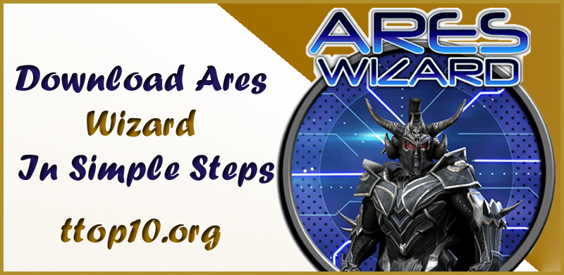 Ares Wizard Download For Kodi in Simple Steps - Ttop 10